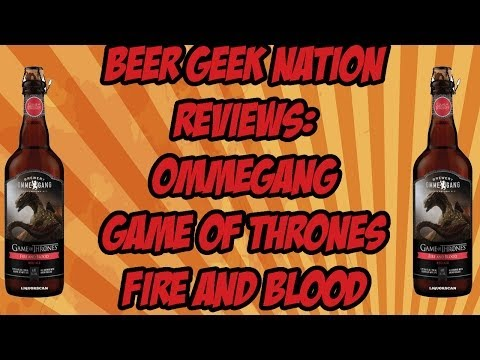 Ommegang Game Of Thrones #3 - Fire And Blood | Beer Geek Nation Craft Beer Reviews