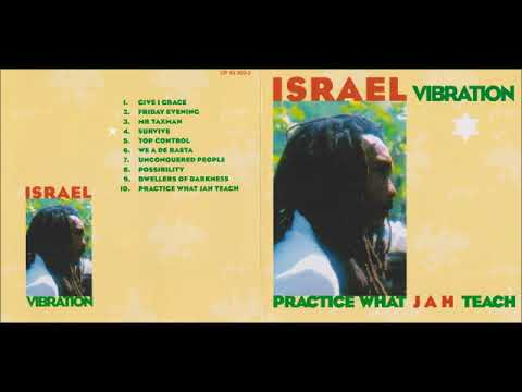 Israel Vibration -  Practice What JAH Teach ( Full Album / Album Complet )