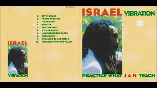 Israel Vibration -  Practice What JAH Teach ( Full Album / Album Complet +Tracklist )