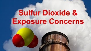 Sulfur Dioxide & Exposure Concerns