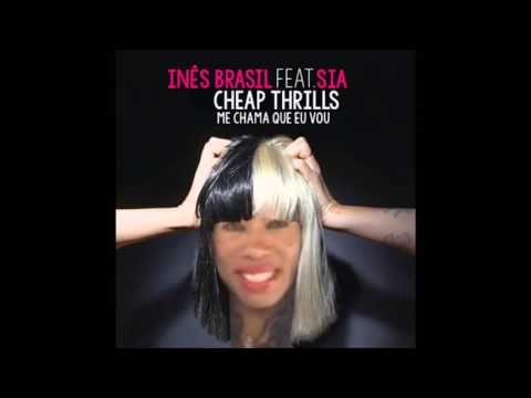 Inês Brasil - Cheap Thrills (Me Chama Que Eu Vou) Feat Sia