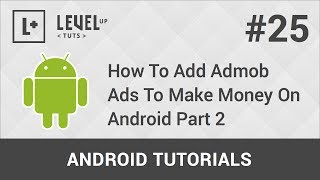 Android Development Tutorials #25 - How To Add Admob Ads To Make Money On Android Part 2
