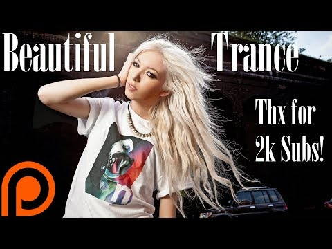 Beautiful Trance (August 12th, 2018) [Thank You for 2K Subscribers!]