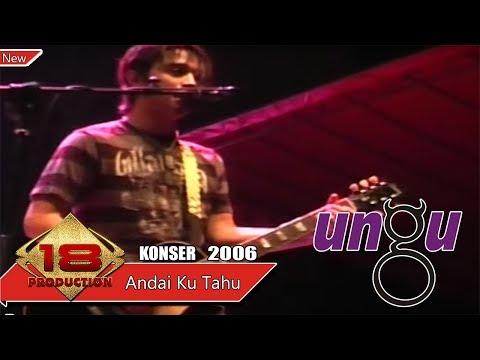 "KEREN ABISS..!! "" UNGU "" ANDAI KU TAHU (LIVE KONSER TASIKMALAYA 20 MARET 2007)"