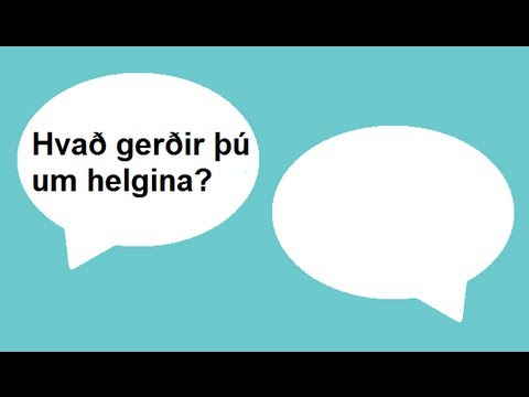 Icelandic Lesson #52: What did you do last weekend? - Conversation, Pronunciation