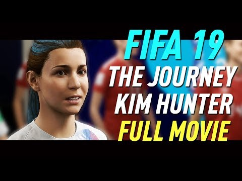 FIFA 19 Kim Hunter THE JOURNEY FULL MOVIE all cutscinematics