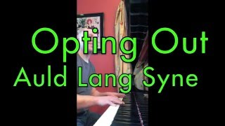 opting out auld lang syne