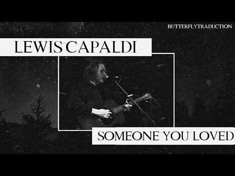 [VOSTFR] Lewis Capaldi – Someone You Loved | +LYRICS