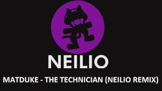 Matduke - The Technician (Neilio Remix)