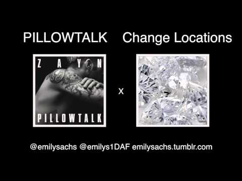 PILLOWTALK X Change Locations (Mashup By @emilys1DAF)