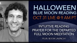 🎃 Special Halloween 2020 Intuitive Reading,  🙏🏽 Prayer for the Departed and 🌕 Blue Moon Meditation