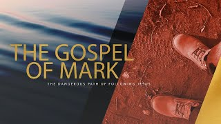 Gospel of Mark- Week 1: Intro 1:1-8