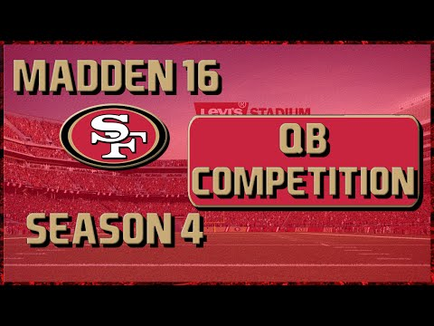 Madden 16 Franchise: San Francisco 49ers | Year 4, Preseason & QB Competition!!