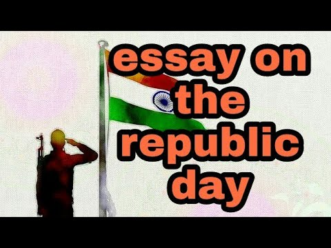 Essay on republic day in India, short and smart essay - YouTube