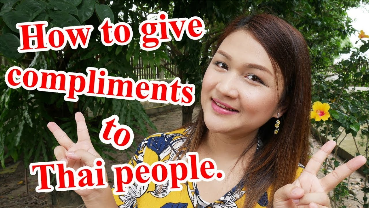 Basic thai sentences 3 how to give compliments to thai people basic thai sentences 3 how to give compliments to thai people learn thai by natto m4hsunfo