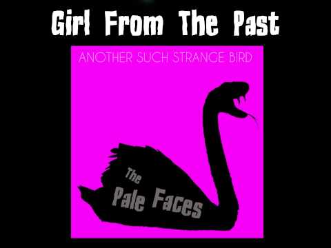 The pale faces girl from the past