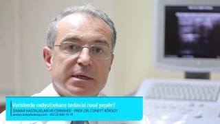 Prof.Dr. Cüneyt Köksoy - Varislerde Radyofrekans Tedavisi Nasıl Yapılır?