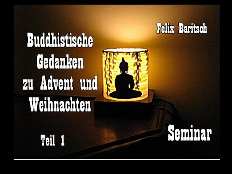 buddhistische gedanken zu advent und weihnachten 1 felix. Black Bedroom Furniture Sets. Home Design Ideas