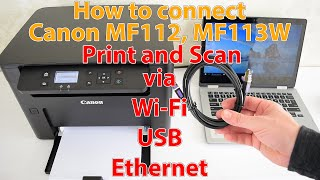 how to connect Canon MF112/MF113W Multifunction via USB, Wi-Fi, Ethernet. Scanner and printer setup