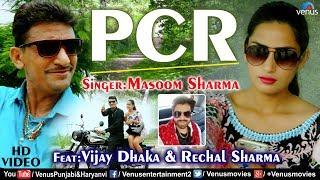 PCR HD VIDEO SONG   Masoom Sharma   Ft. Vijay Dhaka & Rechal Sharma   New Haryanvi Romantic Song