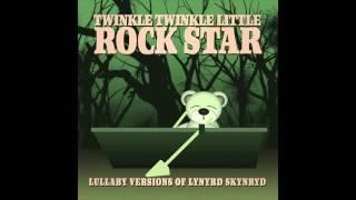 Sweet Home Alabama Lullaby Versions of Lynyrd Skynyrd by Twinkle Twinkle Little Rock Star