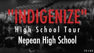 INDIGENIZE High School Tour (Episode 3) Nepean High School