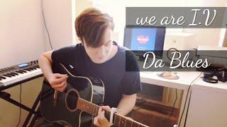 We Are I.V - Da Blues Feat. Mista E (cover)