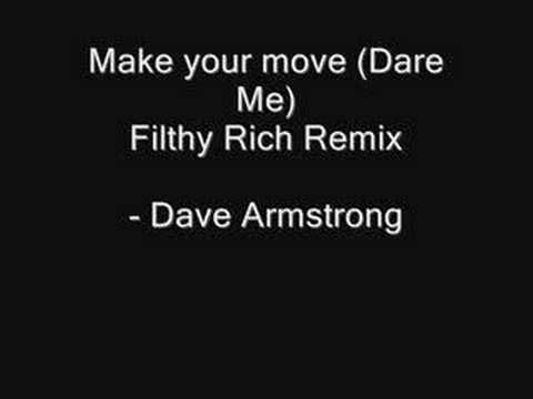 Make your move Dare me Filthy rich remix Dave Armstrong