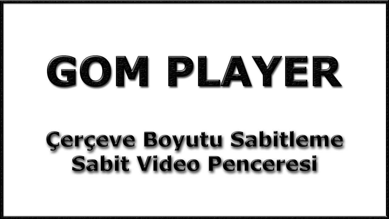 Gom playerda ereve boyutu sabitleme youtube gom playerda ereve boyutu sabitleme ccuart Gallery