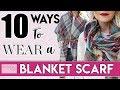 10 Ways To Wear a Blanket Scarf | BusbeeStyle com