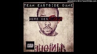 Team Eastside Dame - My Life (Feat. Sweezee Don & Bossman Teezy)