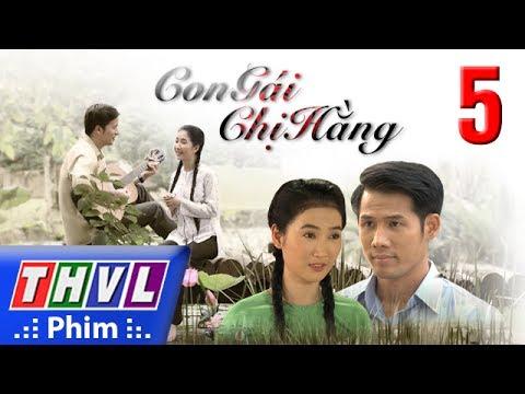 THVL | Con gái chị Hằng – Tập 5