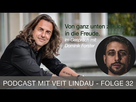 Von ganz unten zurück in die Freude - Veit Lindau im Gespräch mit Dominik Forster - Folge 32