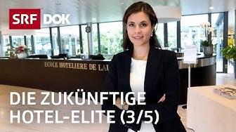 Der harte Weg zur Hotel-Elite – In der Hotelfachschule Lausanne (3/5) | Doku | SRF DOK