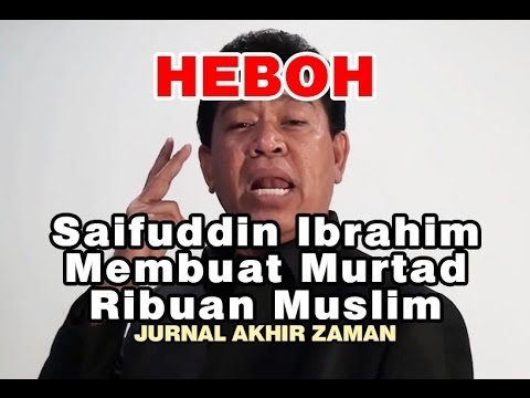 Heboh - Saifuddin Ibrahim Murtadkan Ribuan Muslim