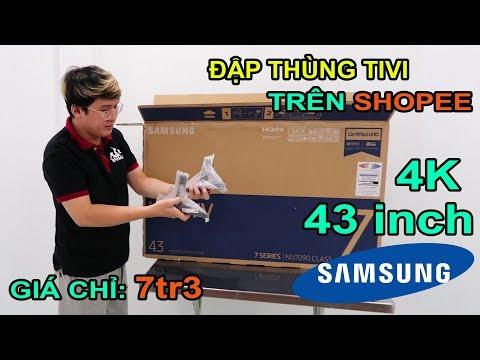 Mở Hộp Smart TV Samsung 43inch 4k Giá Chỉ 7tr3 Trên SHOPEE. Sao Rẻ Vậy? | MUA HÀNG ONLINE