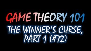 Game Theory 101 (#72): The Winner's Curse, Part 1