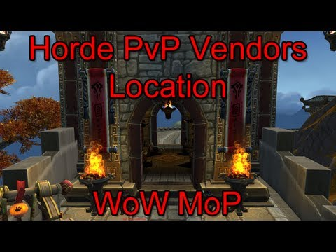 WoW MoP- Horde PvP Vendor Location - YouTube