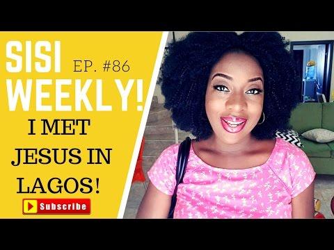 """""""I MET JESUS IN LAGOS"""" : SISI WEEKLY EP #86"""