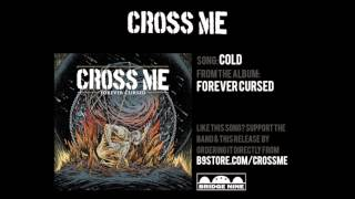 """Cross Me - """"Cold"""" (Official Audio)"""