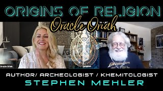 E3-We Are All One: Origins of Religion with Oracle Oriah & Author Stephen Mehler