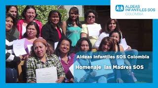 Homenaje  las Madres SOS - Aldeas Infantiles SOS Colombia