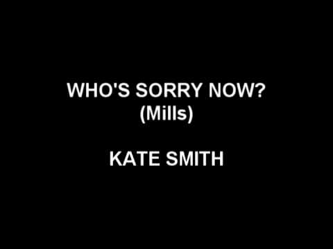 Who's Sorry Now - Kate Smith