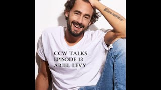 CCW Talks - Episode 13 - Chilean Actor and Global Wrestling Superstar Ariel Levy (Part 1)