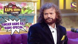 Singer Hans Raj Hans Special - The Kapil Sharma Show