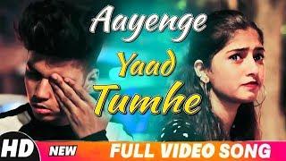 Aayenge Yaad Tumhe Meri Wafaye / Satyajeet Jena / Ft A  sad love story 2019