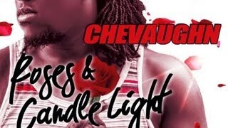 Chevaughn - Roses & Candle Lights [Voyage Riddim] Feb 2013