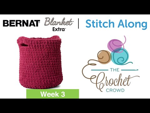 Stitch Along: Crochet A Basket Week 3 Final