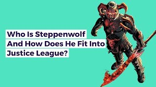 Who Is Steppenwolf And How Does He Fit Into The Justice League? Explained
