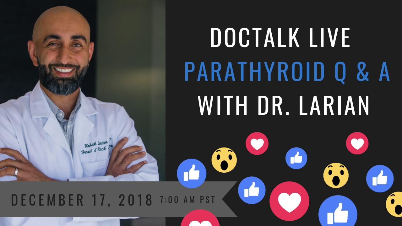 Parathyroid Disease FAQs | Dr. Babak Larian Facebook LIVE